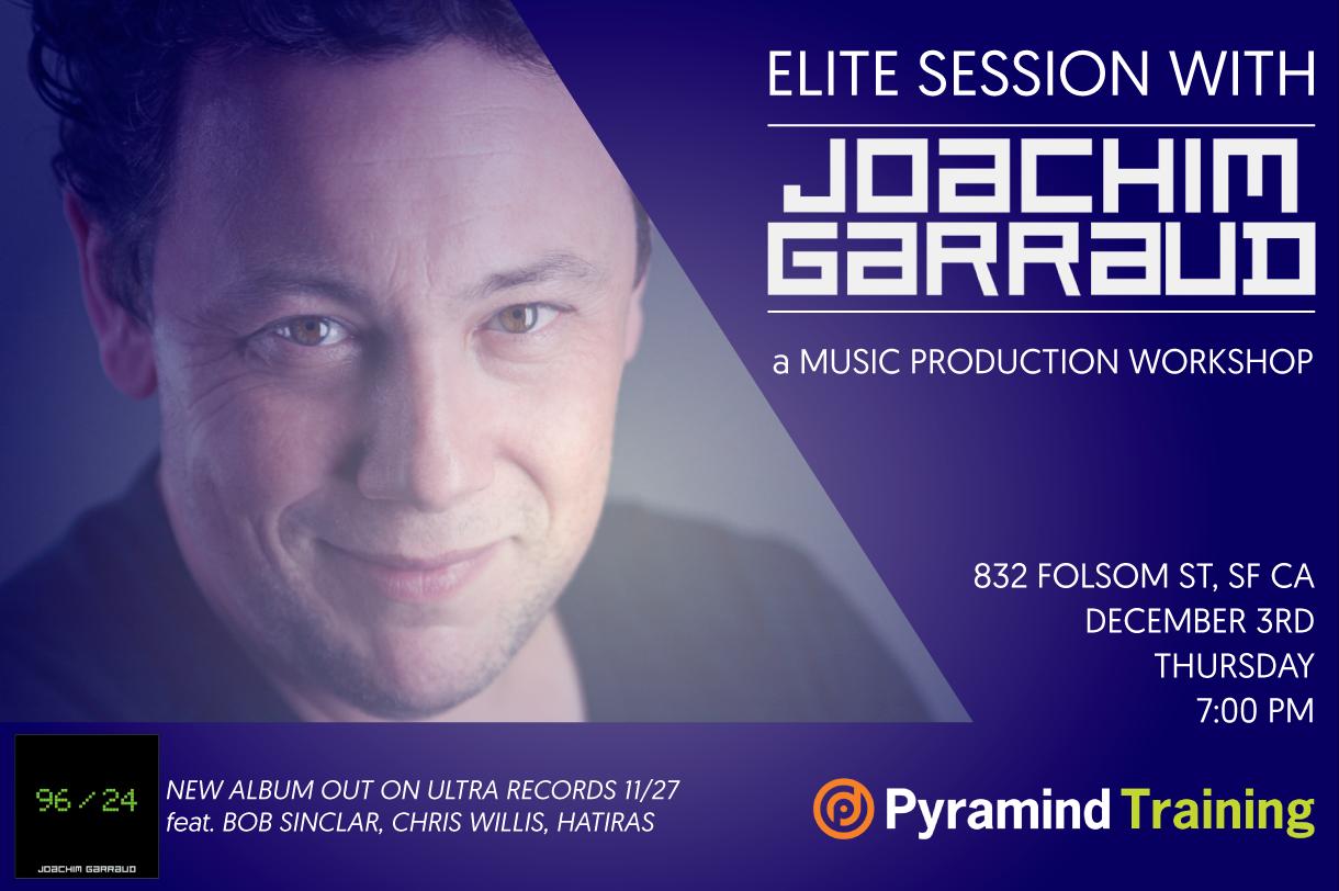 Joachim Garraud Elite Session at Pyramind