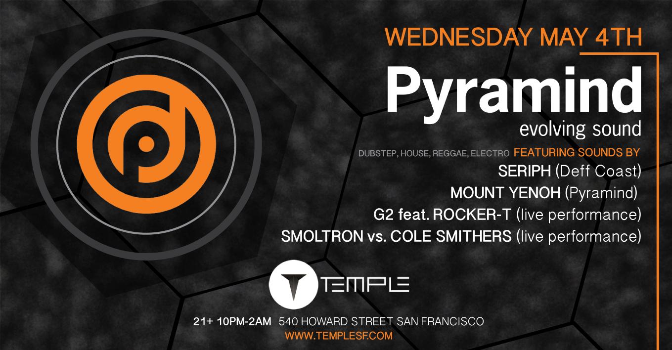 Pyramind Club Night   Temple SF   May 4th
