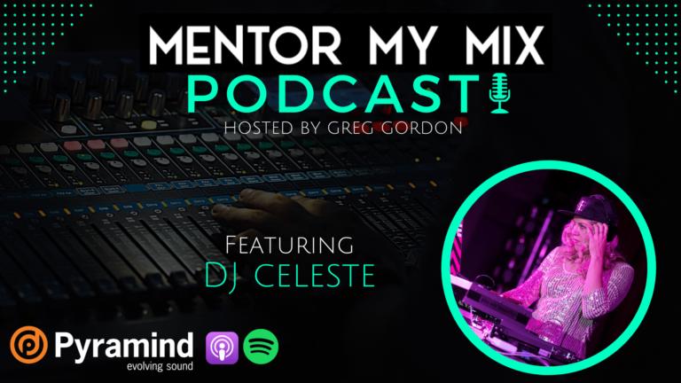 Mentor My Mix - DJ Celeste