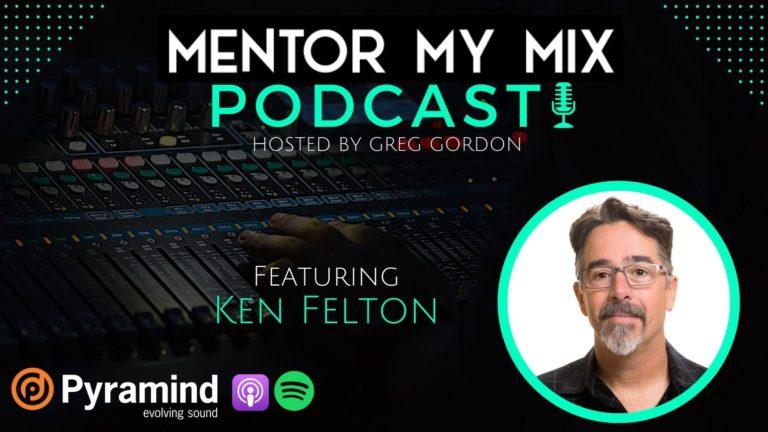 Mentor My Mix - Podcast Ken Felton