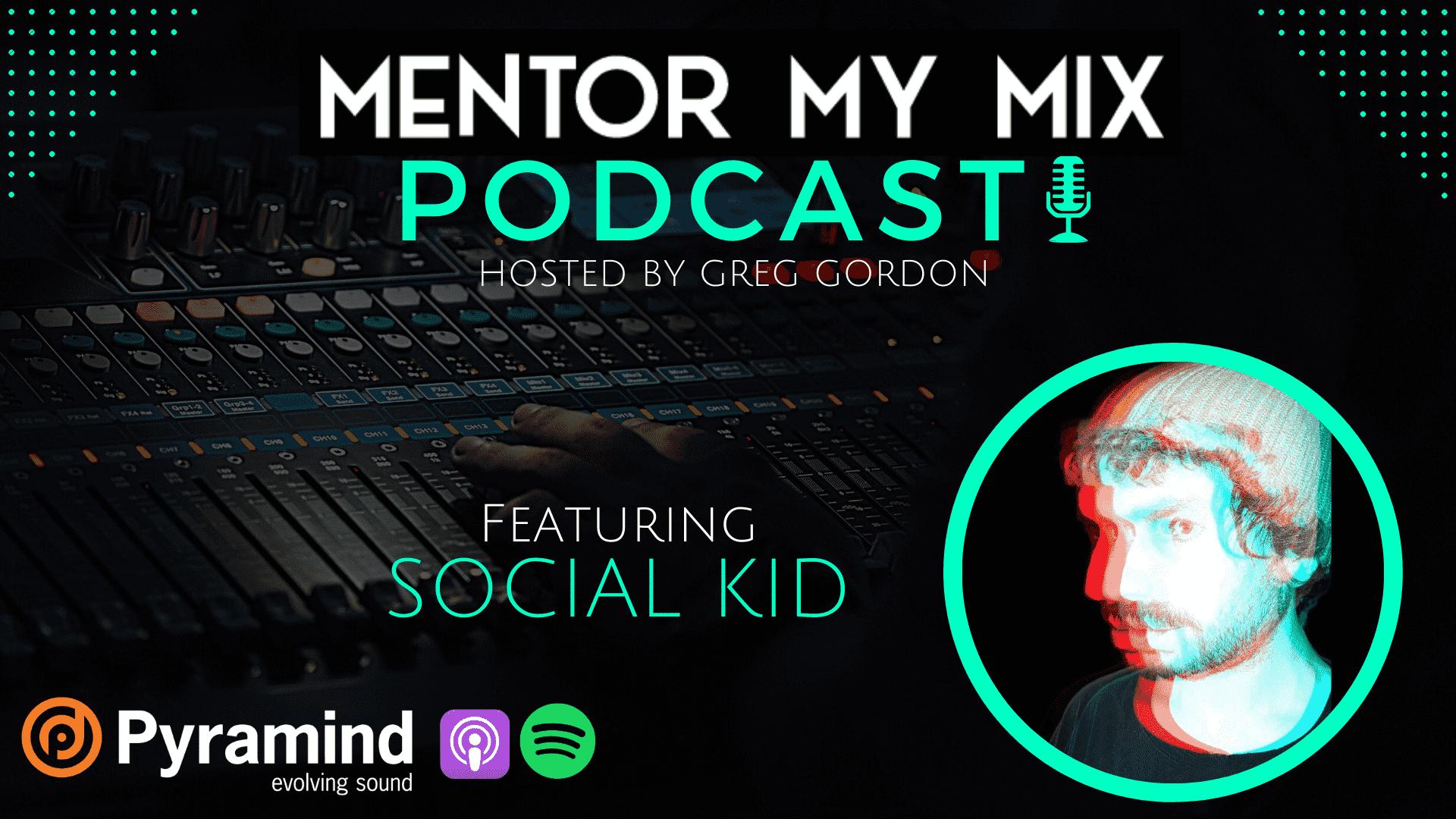 Mentor My Mix - SOCIAL KID ep. 009