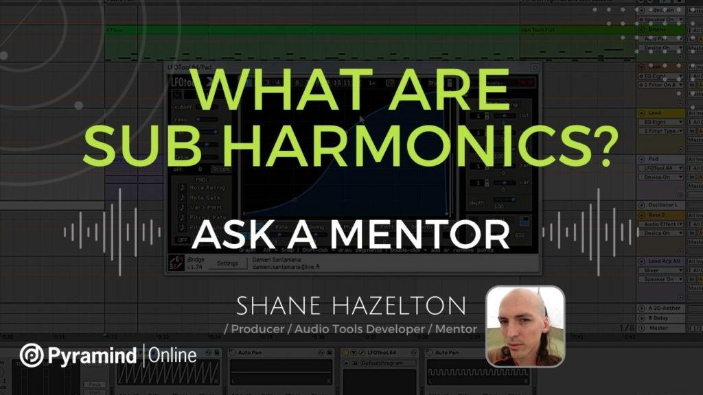 What are sub harmonics feat Shane Hazleton